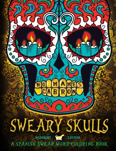 Sweary Skulls A Spanish Swear Word Coloring Book 2016