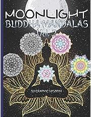 Moonlight buddha mandalas Vol. 2: 50 nouveaux mandalas et citations de Bouddha, au clair de lune, pour la méditation et la relaxation !