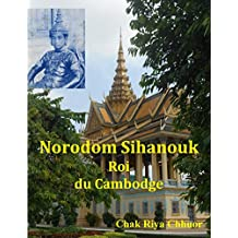 Norodom Sihanouk, Roi du Cambodge (French Edition)