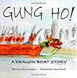 By Susan Hughes - Gung Ho! A Dragon Boat Story (2014 Edition) (4th Edition) (2014-07-05) [Paperback]