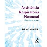 Assistência respiratória neonatal: abordagem prática