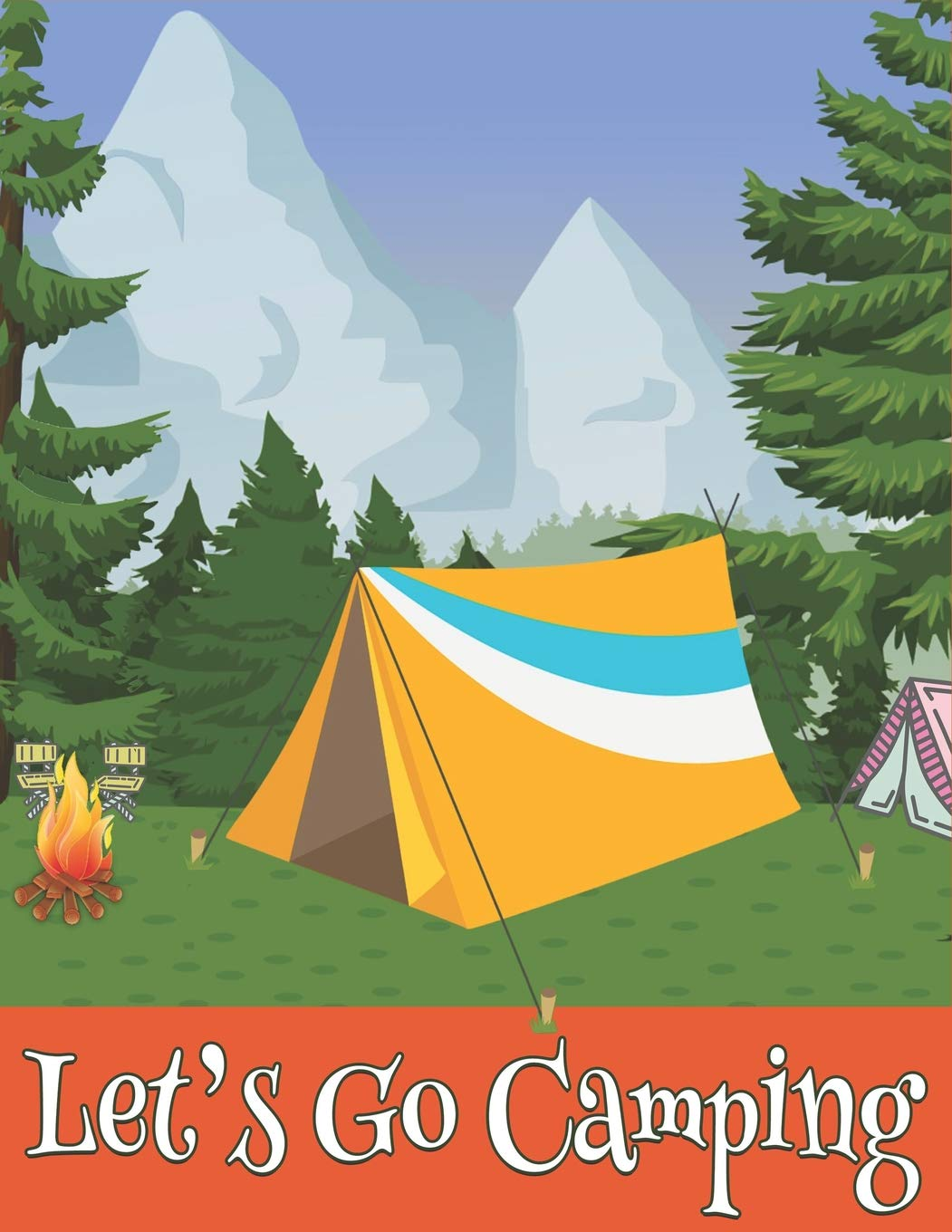 Lets Go Camping: A Journal and Notebook of Checklists, Notes ...