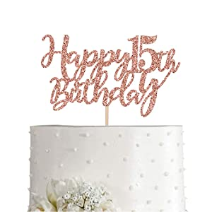 15 Rose Gold Glitter Happy 15th Birthday Cake Topper, Birthday Party Decorations, Supplies