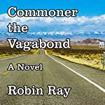 Commoner the Vagabond: A Novel | Robin Ray