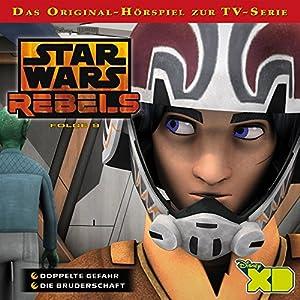 Doppelte Gefahr / Die Bruderschaft (Star Wars Rebels 9) Hörspiel