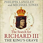 The King's Grave | Philippa Langley,Michael Jones