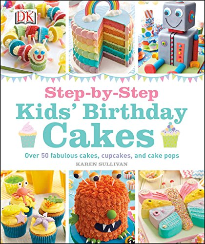 Step-by-Step Kids' Birthday Cakes by DK