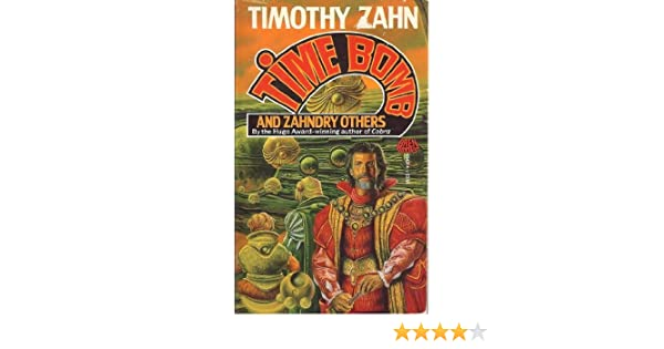 Time Bomb And Zahndry Others Timothy Zahn 9780671654313 Amazon