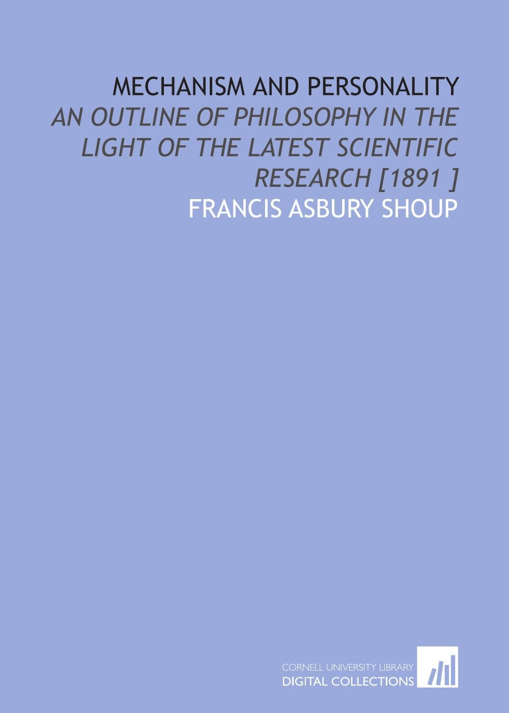 Download Mechanism and Personality: An Outline of Philosophy in the Light of the Latest Scientific Research [1891 ] PDF