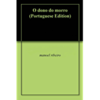 O dono do morro (Portuguese Edition)