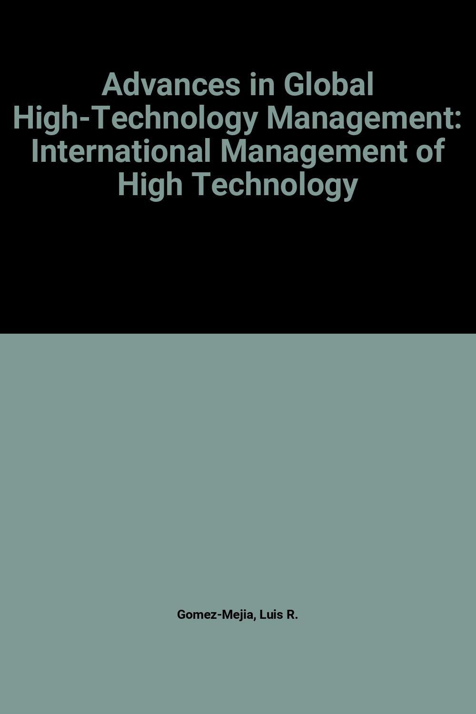 Advances in Global High-Technology Management: International