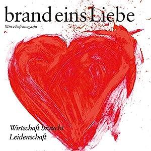 brand eins audio: Liebe Hörbuch