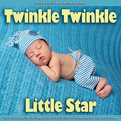 Twinkle Twinkle Little Star Rhymes (Twinkle Twinkle Little Star, Rock a Bye Baby, the Abc Song and More Favorite Nursery Rhymes and Baby Lullabies on Piano)