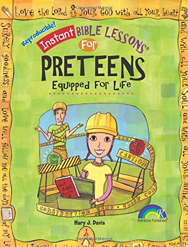Lessons Instant - Instant Bible Lessons for Preteens: Equipped for Life