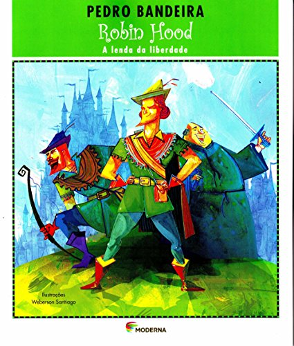 Robin Hood. A Lenda da Liberdade - Série Deixa que Eu Conto