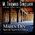 Maren Dey: Special Agent in Charge: A Blake Tanner Novel | M. Thomas Sinclair
