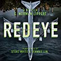 Redeye Audiobook by G. Norman Lippert Narrated by Steve White, Jeannie Lin