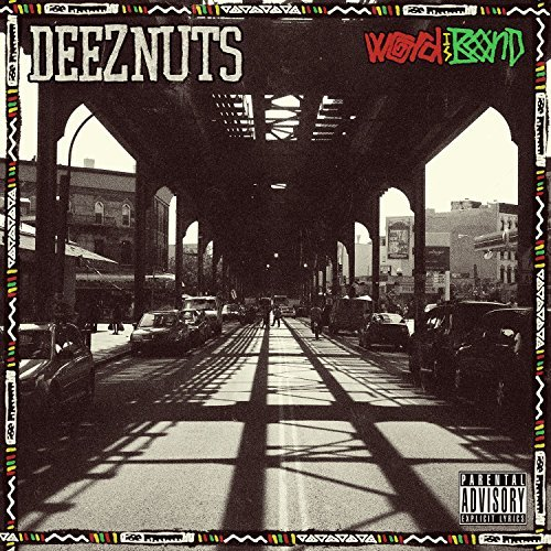 Word Is Bond By Deez Nuts (2015-04-27)