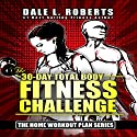 The 30-Day Total Body Fitness Challenge Audiobook by Dale L. Roberts Narrated by Marcus Schweiz