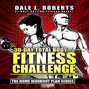 The 30-Day Total Body Fitness Challenge Audiobook