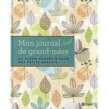 Mon journal de grand-mère: Un album-souvenir pour mes petits-enfants