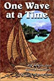One Wave at a Time, Ed Atkin and Bernie Houston, 0966606612