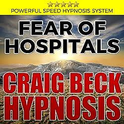 Fear of Hospitals: Craig Beck Hypnosis