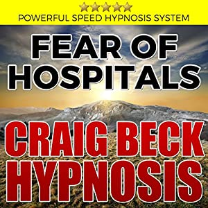 Fear of Hospitals: Craig Beck Hypnosis Speech