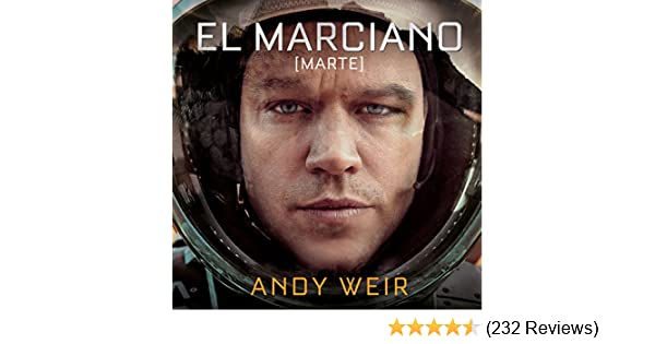 Amazon.com: El marciano [The Martian] (Audible Audio Edition): Andy Weir, José Posada, Xavier Fernández, Penguin Random House Grupo Editorial: Books