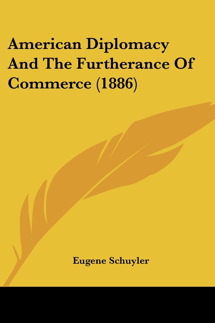 American Diplomacy And The Furtherance Of Commerce (1886) PDF