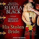 His Stolen Bride: Brothers in Arms, Book 2 Hörbuch von Shayla Black, Shelley Bradley Gesprochen von: Tim Campbell