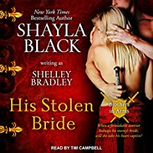His Stolen Bride: Brothers in Arms, Book 2 Audiobook by Shayla Black, Shelley Bradley Narrated by Tim Campbell