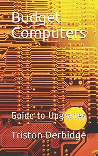 Budget Computers: Guide to Upgrades - Upgrade Computer