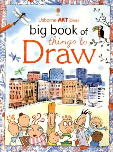 Big Book of Things to Draw (Usborne Art Ideas)