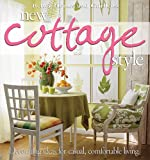 New Cottage Style : Decorating Ideas for Casual, Comfortable Living (Better Homes and Gardens)