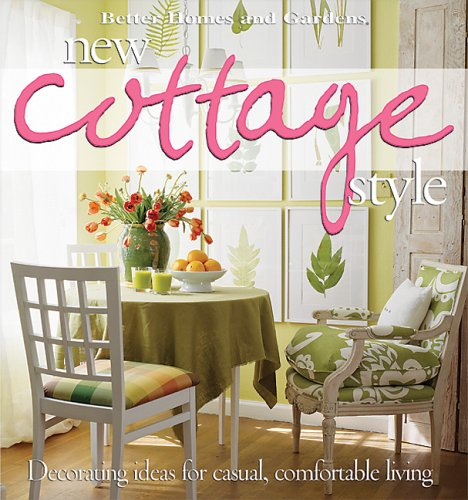 New Cottage Style : Decorating Ideas for Casual, Comfortable Living (Better Homes (Cottage Style Decor)