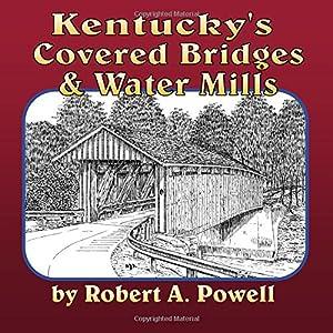 Kentucky's Covered Bridges & Water Mills