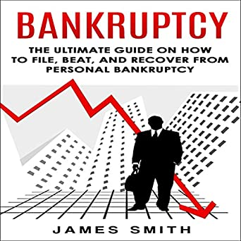 bankruptcy the ultimate guide on how to file beat and recover from personal bankruptcy