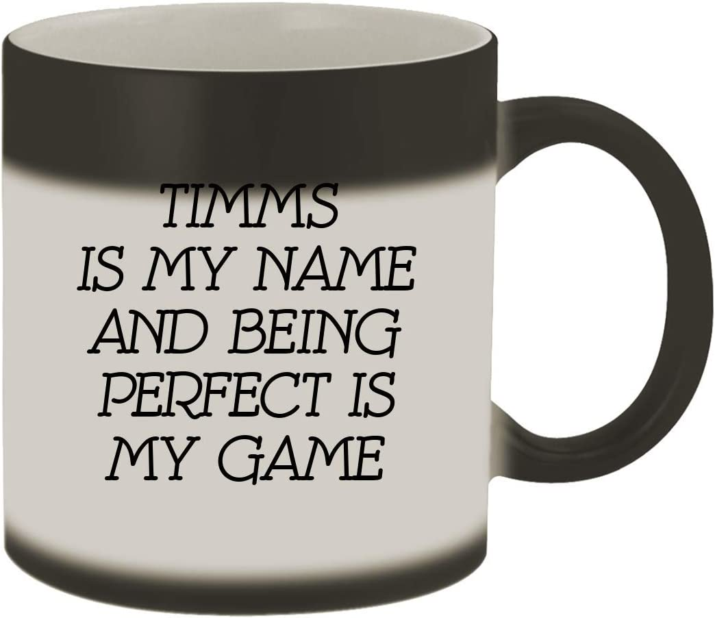 Timms Is My Name And Being Perfect Is My Game - 11oz Ceramic Color Changing Mug, Matte Black