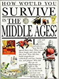 How Would You Survive in the Middle Ages?, Fiona MacDonald, 0531153061