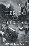 The Rise of the Gothic Novel, Kilgour, Maggie, 0415081823