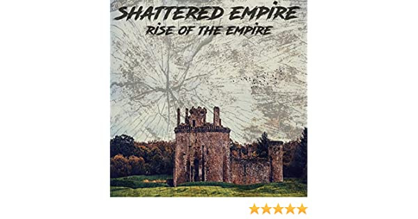 Rise of the Empire by SHATTERED EMPIRE on Amazon Music - Amazon com