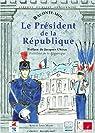 Le président de la République par Muron