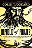 Book Cover for The Republic of Pirates: Being the True and Surprising Story of the Caribbean Pirates and the Man Who Brought Them Down