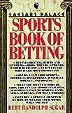 The Caesars Palace Book of Sports Betting, Bert Randolph Sugar, 0312050585
