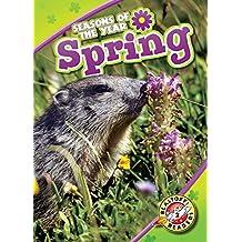 Spring (Blastoff! Readers, Level 2: Seasons of the Year)