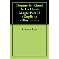 Dogme Et Rituel De La Haute Magie Part II (English) (Illustrated)