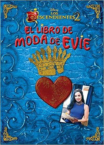 Los Descendientes 2. El libro de moda de Evie: Amazon.es: Disney, Editorial Planeta S. A.: Libros