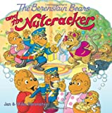 The Berenstain Bears and the Nutcracker, Jan Berenstain, Mike Berenstain, 0060573961