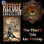 The Thief's Tale: The Refuge Collection, Book 6 | Lee Murray